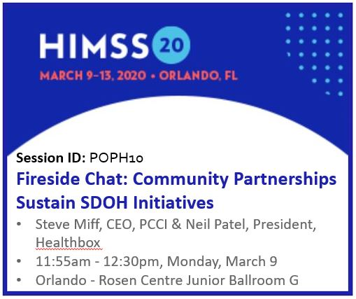 HIMSS20: A can't miss SDOH talk with PCCI's Steve Miff & Neil Patel, President of Healthbox