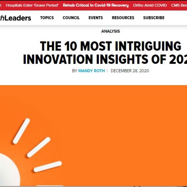 In the news: Steve Miff's perspectives in HealthLeaders '10 Most Intriguing Innovation Insights of 2020'