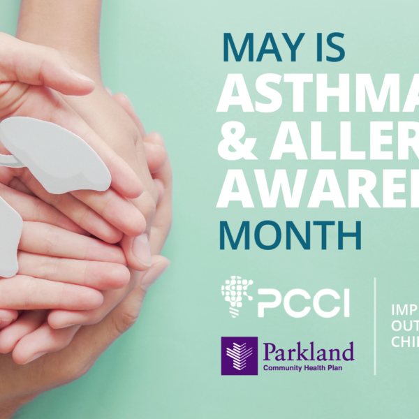 National Asthma & Allergy Awareness Month: PCCI's Pediatric Asthma Efforts Making A Difference With Dallas Children